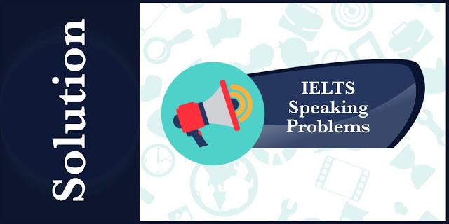 IELTS - Speaking Problem 1